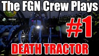 The FGN Crew Plays: Death Tractor #1 - The Sacrifice (PC)