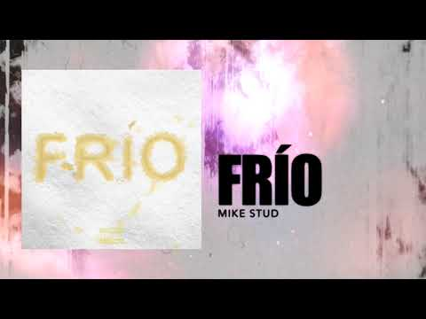 Mike Stud - Frio (Audio)