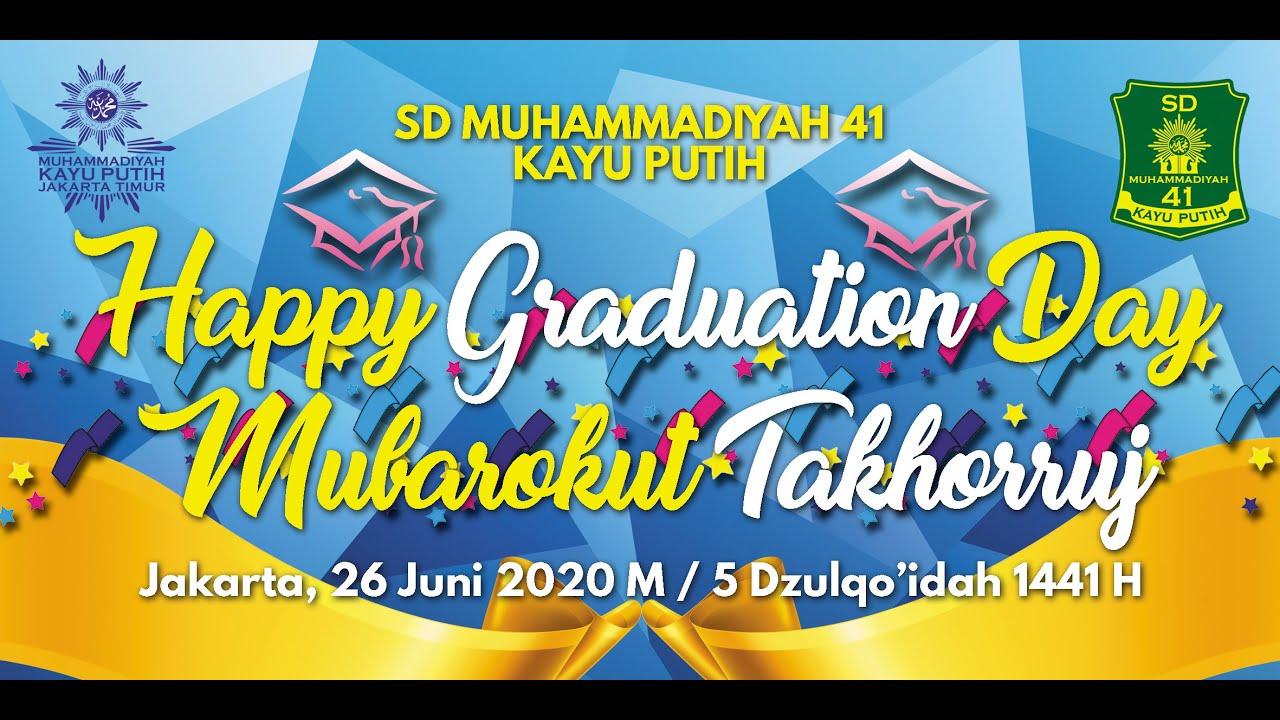 Graduation Day | Wisuda SD Muhammadiyah 41 Kayu Putih ...