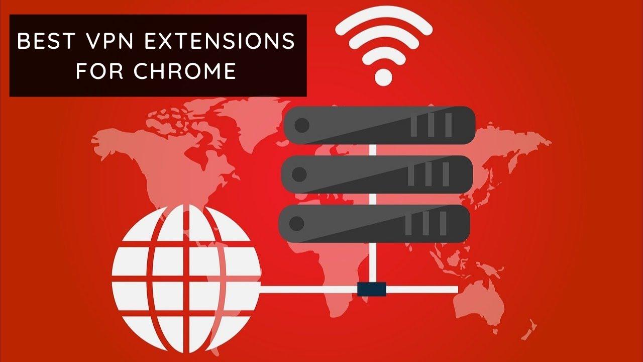Get the Best VPN Chrome Extension