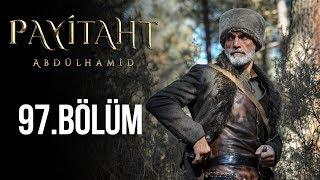 Payitaht Abdülhamid 97. Bölüm