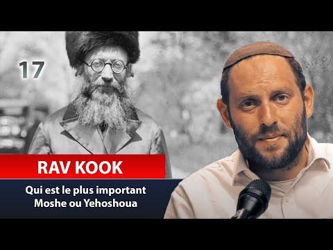 RAV KOOK 17 - Qui est le plus important Moshe ou Yehoshoua - Rav Eytan Fiszon