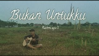 Rachmi ayu - Bukan untukku (Cover+Lirik) By Fikri Ardiansyah