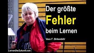 Der größte FEHLER beim LERNEN   Vera F. Birkenbihl