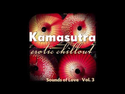 Kamasutra Erotic Chillout (Sounds of Love...