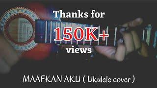 Maafkan aku ( ukulele cover )