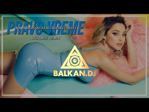 Maya Berović feat. Buba Corelli - Pravo vreme (RichMee Remix)