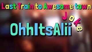 """""""Last Train To Awesome Town"""" OhhItsAlii💁🏿"""