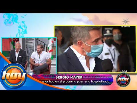 Sergio Mayer podría estar hospitalizado | Programa Hoy