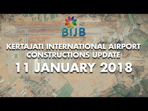 PROGRESS BANDAR UDARA INTERNASIONAL KERTAJATI (BIJB) - 11 JANUARI 2018