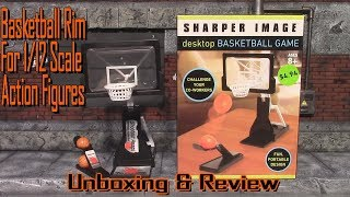Sharper Image Desktop Basketball Game Unboxing, Review & And Scaling With 1/12 Action Figures