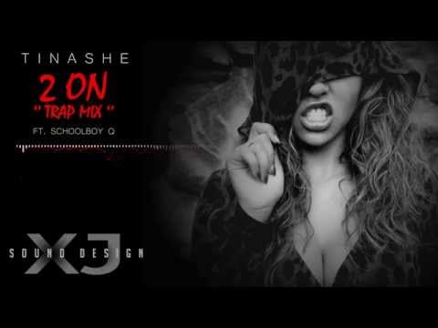Tinashe - 2 On (Trap mix by X&J)