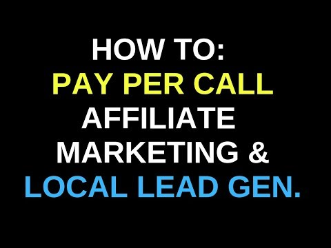 Pay Per Call Affiliate Marketing/Local Lead Generation [EXPLAINED IN DETAIL]