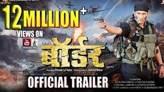 Border Bhojpuri Full HD Movie 2018 Release