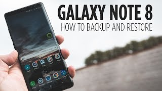 Galaxy Note 8 - How to Backup and Restore