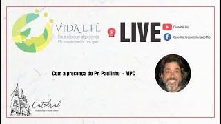 Vida e Fé | Pr. Paulinho | 08.10.2020