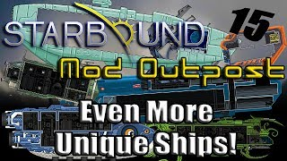 Starbound Mod Outpost - 15: Six Sick Ships!