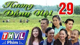 THVL   Hương đồng nội - Tập 29