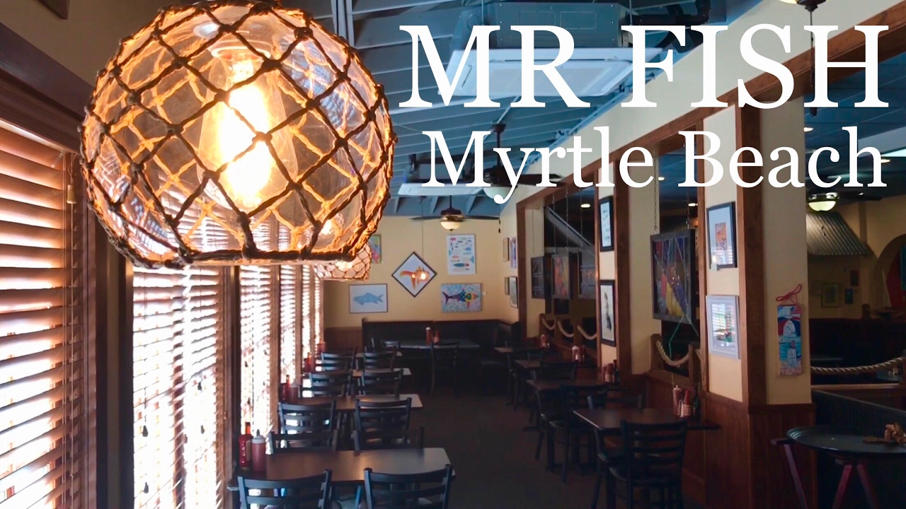 Mr Fish Seafood Restaurant Myrtle Beach Restaurants