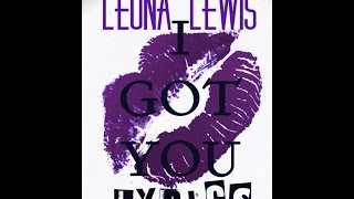 LEONA LEWIS  - I Got You Lyrics