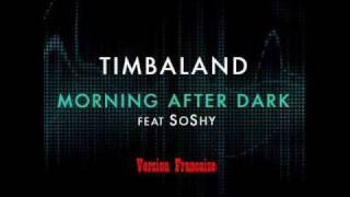 Timbaland feat. SoShy - Morning After Dark (Version Française)