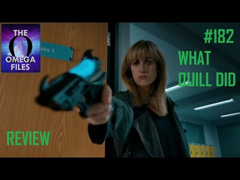 """THE OMEGA FILES #182 - CLASS S1E07 - """"What Quill Did"""""""