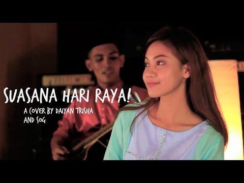 Suasana Hari Raya (Cover by Daiyan Trisha)
