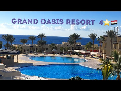 GRAND OASIS RESORT 4*+ Sharm El Sheikh