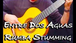 Rumba Strumming Entre Dos Aguas : Latin Guitar Mastery