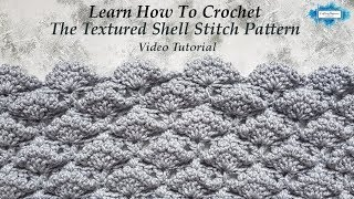 How To Crochet The Textured Shell Stitch Free Video Tutorial Medium