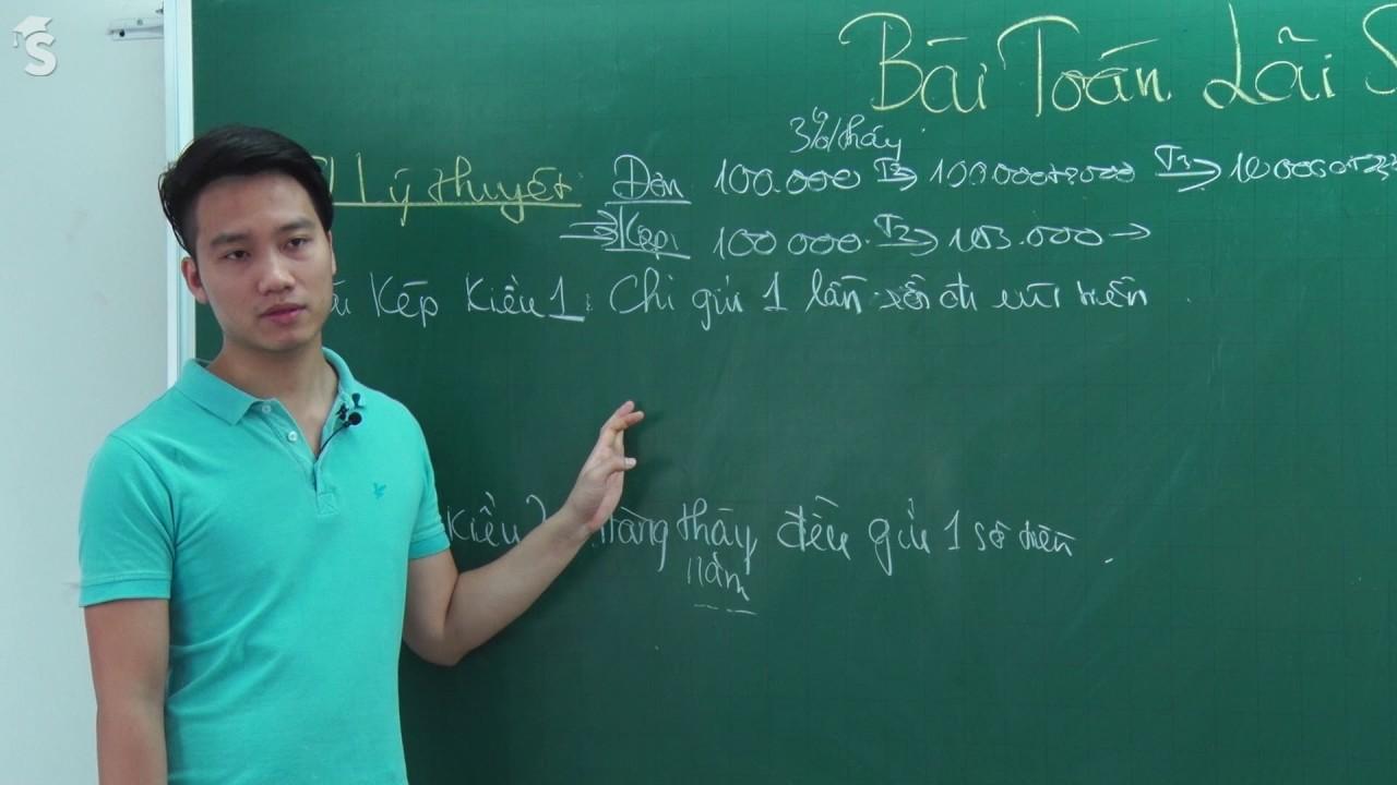 Bài toán lãi suất – Luyện thi THPT QG môn Toán – Thầy Nguyễn Quốc Chí