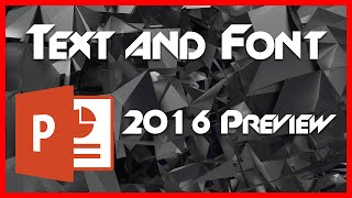 Text and Font Options - 4 - Introduction to PowerPoint 2016 Preview Tutorial