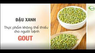 [Gout Nanocare]_Đậu xanh_Thực phẩm chữa Gút hiệu quả_Gout BKST Nanocare