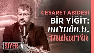 Cesaret Abidesi Bir Yiğit: Nu'mân b. Mukarrin | Muhammed Emin Yıldırım (Ankara 3. Prg)