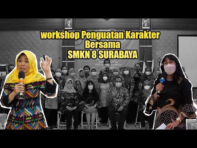 Workshop Penguatan Karakter SMKN 8 SURABAYA