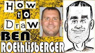 How To Draw A Quick Caricature Ben Roethlisberger