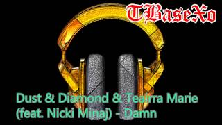 Dust & Diamond & Teairra Marie (feat. Nicki Minaj) - Damn