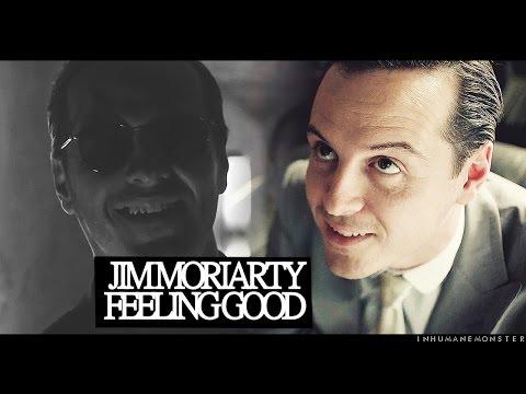 jim moriarty | feeling good