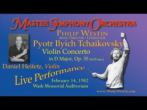 Daniel Heifetz plays Tchaikovsky Violin Concerto with Master Symphony Orch, Philip Westin, conductor