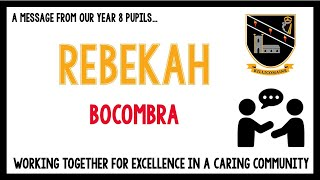 Message from our current Year 8 pupils - Rebekah