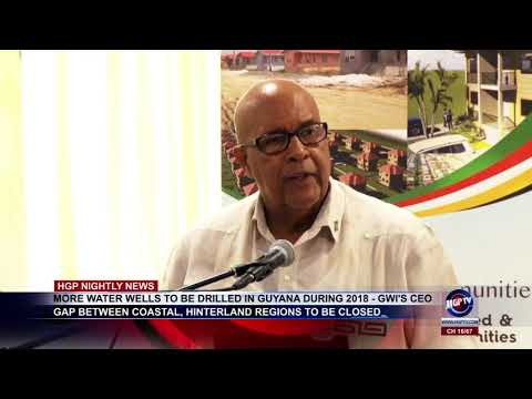 MORE WATER WELLS TO BE DRILLED IN GUYANA DURING 2018   GWI'S CEO