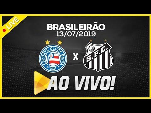 AO VIVO: BAHIA 0  X 1 SANTOS | NARRAÇÃO | BRASILEIRÃO (13/07/19)