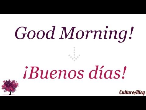 Do what will you say in spanish good morning princesses