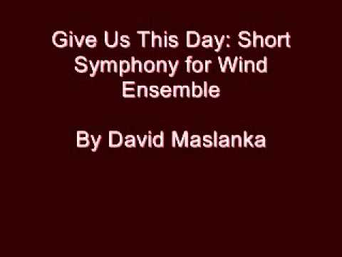 David Maslanka - Give Us This Day