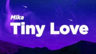 MIKA - Tiny Love (Lyrics Video)