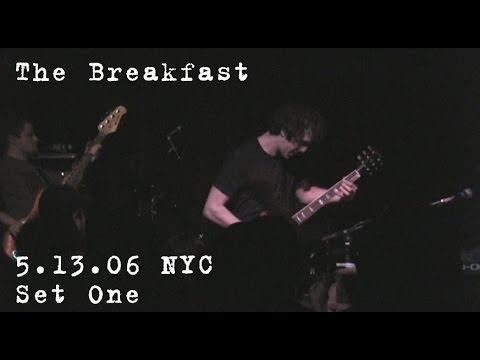 The Breakfast: 2006-05-13 - CODA; New York, NY (Set 1)