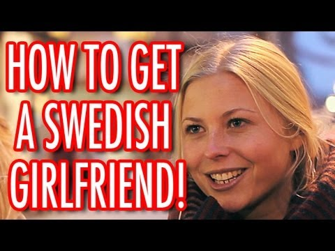 How To Get A Swedish Girlfriend