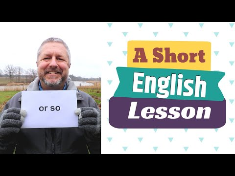 Learn the English Phrase OR SO and the Suffix -ISH
