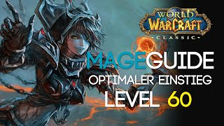 WoW Classic Mage Guide Der Level 60 Magier! (Skills, Stats, Skillung, Rotation etc.)