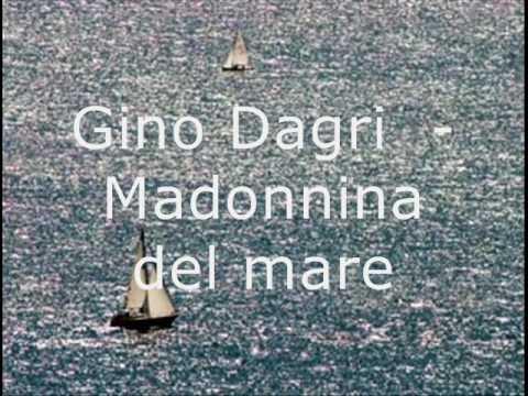 Gino Dagri - canzoni triestine - Madonnina del mare